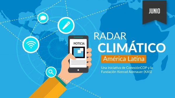 Radar Climático Junio: ¿Qué dijo la prensa digital sobre el cambio climático?